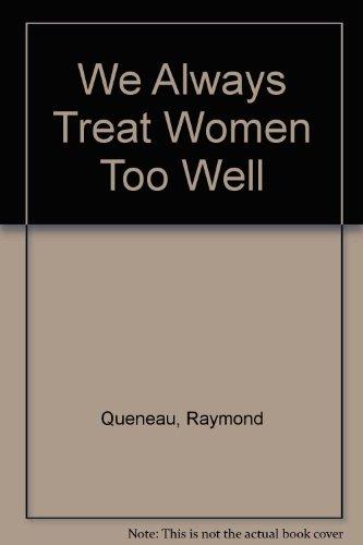 9780714537368: We Always Treat Women Too Well