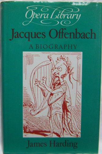 9780714538358: Jacques Offenbach: A Biography (Opera Library)