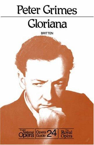 Peter Grimes. Gloriana. English National Opera Guide: Britten, Benjamin; Slater,