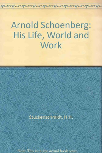 9780714538648: Arnold Schoenberg: His Life, World and Work