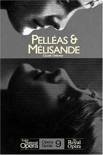 9780714539065: Pelleas & Melisande: English National Opera Guide 9 (English National Opera Guides)