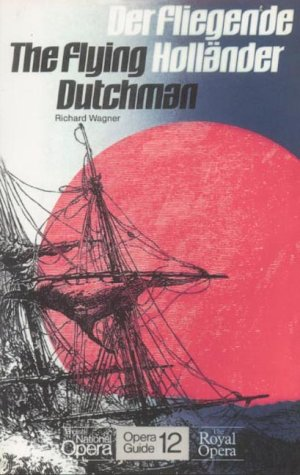 9780714539201: The Flying Dutchman: Der Fliegende Hollander (English National Opera Guide)