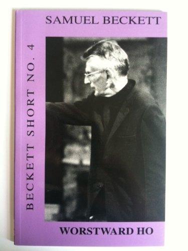 9780714540061: Worstward Ho (Beckett Shorts Vol 4)