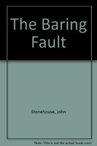 The Baring Fault: Stonehouse, John
