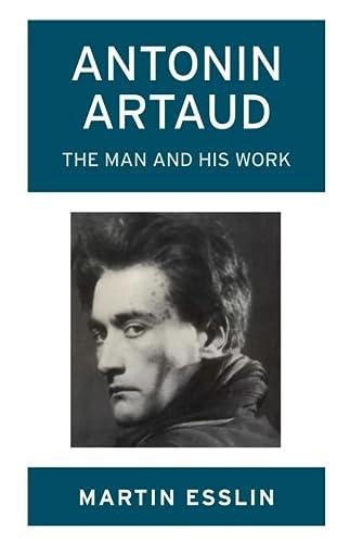 9780714542041: Antonin Artaud: The Man and His Work
