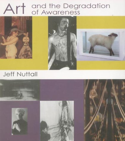 9780714542935: Art and the Degradation of Awareness