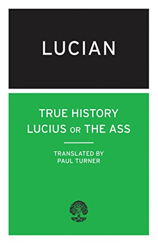 9780714543284: True History, Lucius or the Ass: (Calder Collection)
