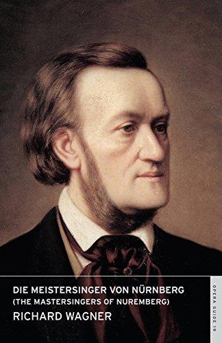 Die Meistersinger von Nurnberg (The Mastersingers of Nuremberg): English National Opera Guide 19 (...