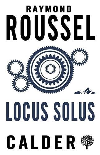 Locus Solus (Paperback): Raymond Roussel