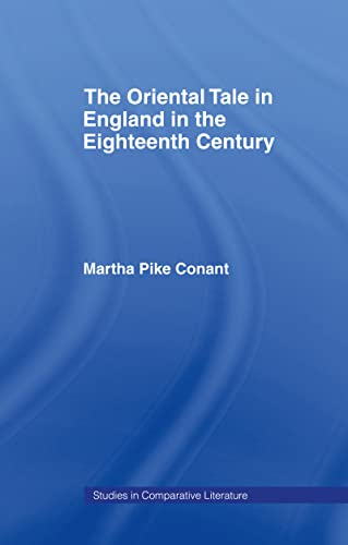 The Oriental Tale in England in the Eighteenth Century (Columbia University Studies in Comparativ...
