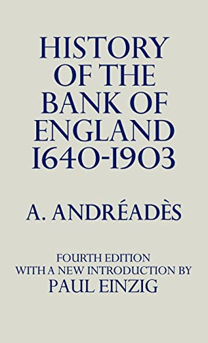 History of the Bank of England 1640: Andreades, A.