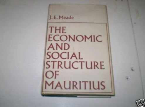 Economic and Social Structure of Mauritius (0714612332) by James Meade