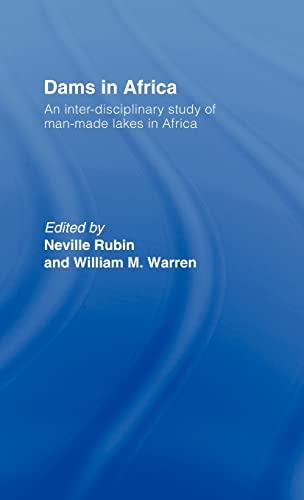 Dams in Africa: An Inter-Disciplinary Study of Man-Made Lakes in Africa: Rubin, Neville; Warren, ...