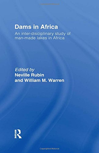 Dams in Africa : An Inter Disciplinary Study of Man-Made Lakes in Africa