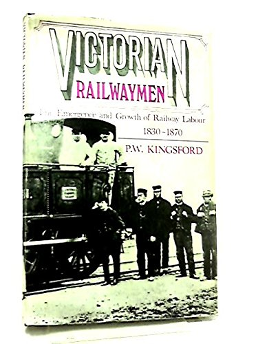 9780714613314: Victorian Railwaymen: Emergence and Growth of Railway Labour 1830-1870