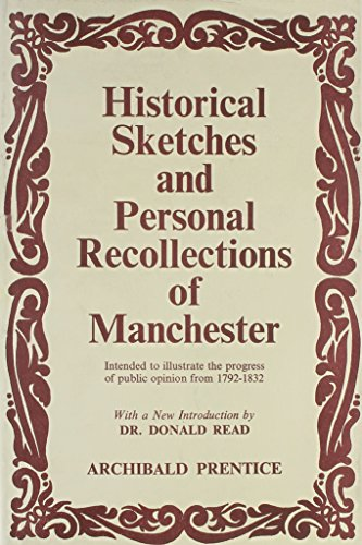 Historical Sketches and Personal Recollectionsof Manchester - Intended to Illustrate the Progress ...