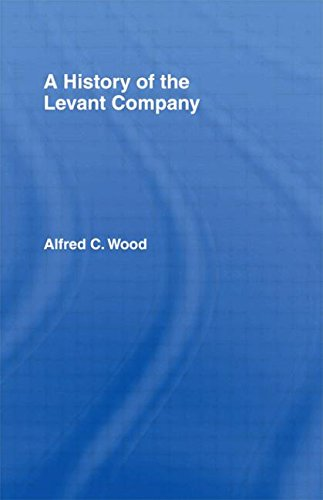 9780714613840: A History of the Levant Company