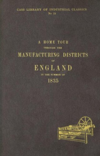 Home Tour Through the Manufacturing Districts of England in the Summer of 1835 (Library of Indust...