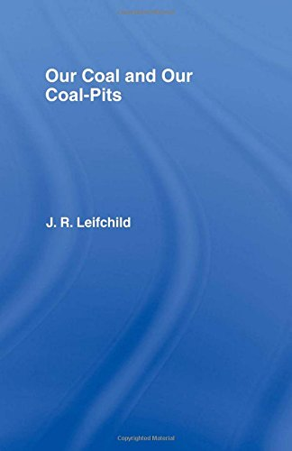 9780714614014: Our Coal and Coal Pits (Cass Library of Industrial Classics)