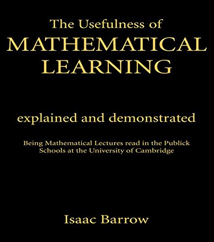 Usefullness of Mathematical Cb: Usefulness Me Learning# (Library of Science Classics): Isaac Barrow