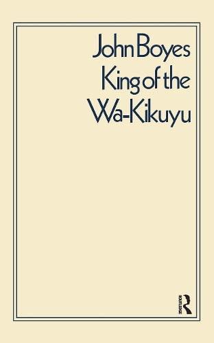 King of the Wa-Kikuyu: A True Story: C.W.L. Bulpett