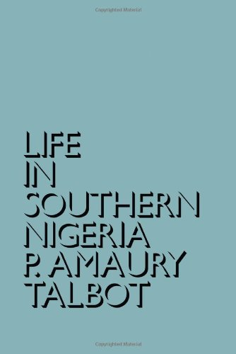 Life in Southern Nigeria; The Magic, Beliefs: Talbot, Percy Amaury