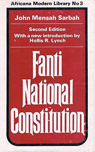 9780714617671: Fanti National Constitution: A Short Treatise on the Constitution and Government of the Fanti, Ashanti.. (Library of African Study)