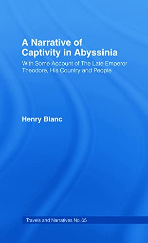 9780714617923: A Narrative of Captivity in Abyssinia (1868): With Some Account of the Late Emperor Theodore, His Country and People (Cass library of African studies. Travels and narratives)