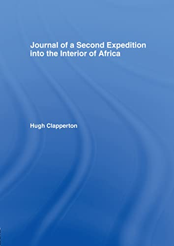 Journal of a Second Expedition Into the Interior of Africa from the Bight of Penin to Soccatoo , ...