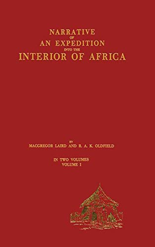 Narrative of an Expedition Into the Interior of Africa By the River Niger in the Steam Vessels ...