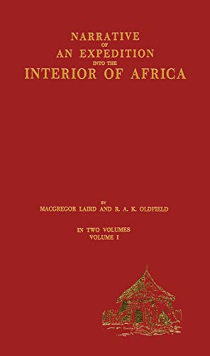 Narrative of an Expedition Into the Interior of Africa By the River Niger in the Steam Vessels Qu...