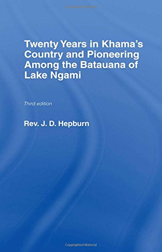 Twenty Years in Khama Country and Pioneering: Hepburn, James Davidson/