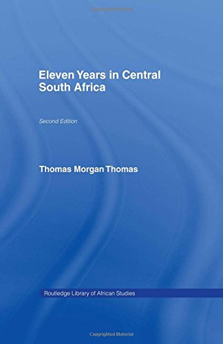 Eleven Years in Central South Africa (Cass: Thomas, Thomas Morgan
