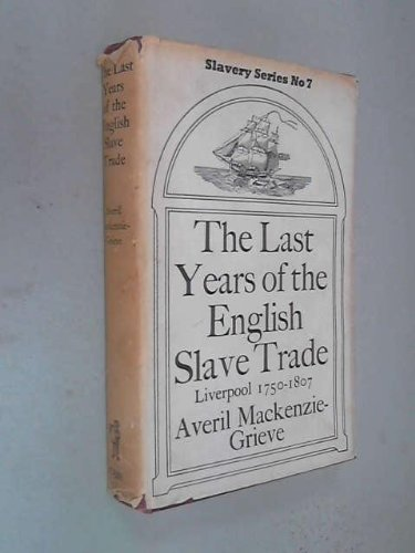 9780714618951: Last Years of the English Slave Trade, Liverpool 1705-1807 (Library of African Study)