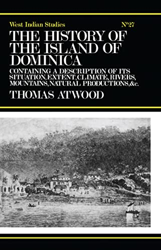 The History of the Island of Dominica containing a description of its situation, extent, climate,...
