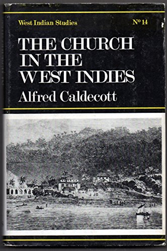 The Church in the West Indies: Caldecott, A. (Alfred)
