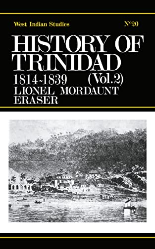 9780714619378: History of Trinidad from 1781-1839 and 1891-1896 (Cass Library of West Indian Studies,)