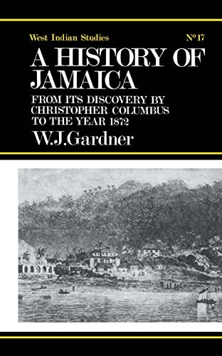 9780714619385: The History of Jamaica: From its Discovery by Christopher Columbus to the Year 1872 (Cass Library of West Indian Studies, No. 17)