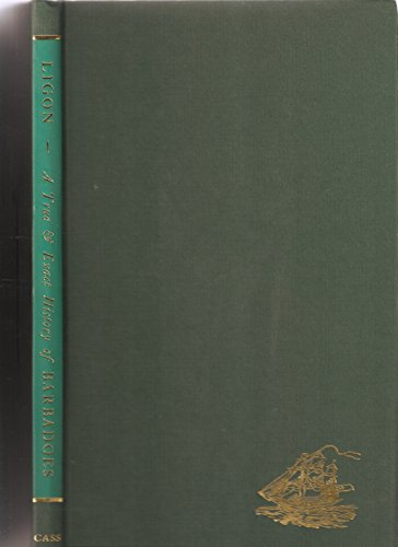 A True and Exact History of the Island of Barbadoes (Cass Library of West Indian Studies ; No 11): ...