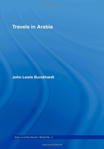 Travels in Arabia Comprehending An Account of Those Territories in Hedjaz Which the Mohammedans R...