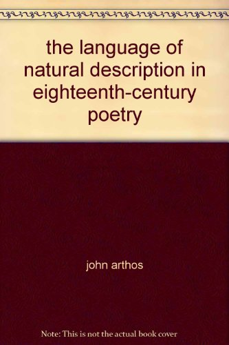 The Language of Natural Description in Eighteenth-Century Poetry: JOHN ARTHOS