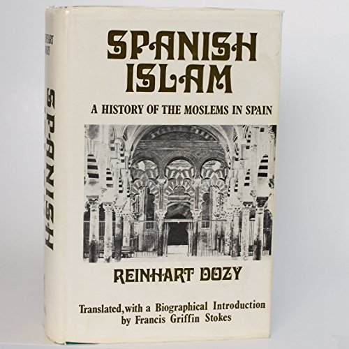 9780714621289: Spanish Islam: A History of the Moslems in Spain (Islam and the Muslim World)