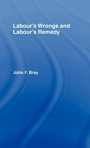 9780714621654: Labour's Wrongs and Labour's Remedy
