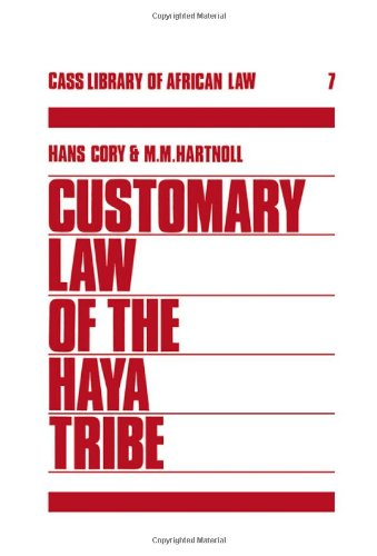 Customary Law of the Haya Tribe, Tanganyika Territory (Cass Library of African Studies, Library o...