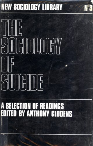 9780714625911: The Sociology of Suicide: A Selection of Readings (New Sociology Library, No. 3)