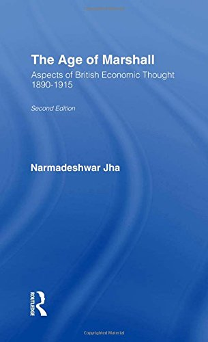 The Age of Marshall : Aspects of British Economic Thought 1890 - 1915