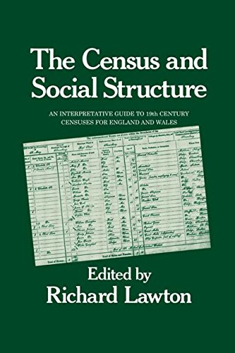 The Census and Social Struture. An Interpretative Guide To 19th Century Censuses For England And ...