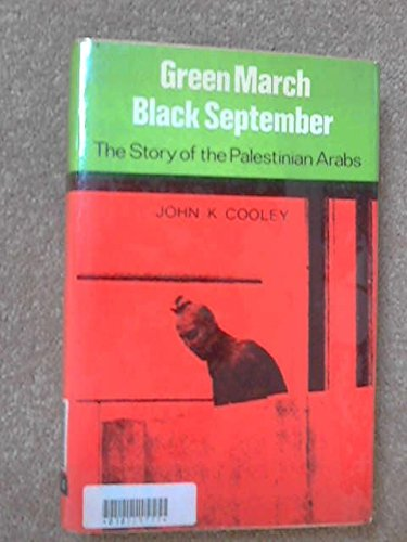 Green March, Black September: The story of: John K Cooley
