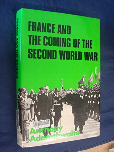 9780714630359: France and the Coming of the Second World War, 1936-1939