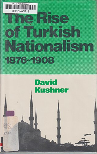 9780714630755: The Rise of Turkish Nationalism, 1876-1908